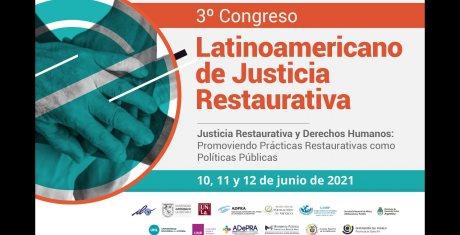3° Congreso Latinoamericano de Justicia Restaurativa / DÍA 1 | PANEL1 / 10 DE JUNIO